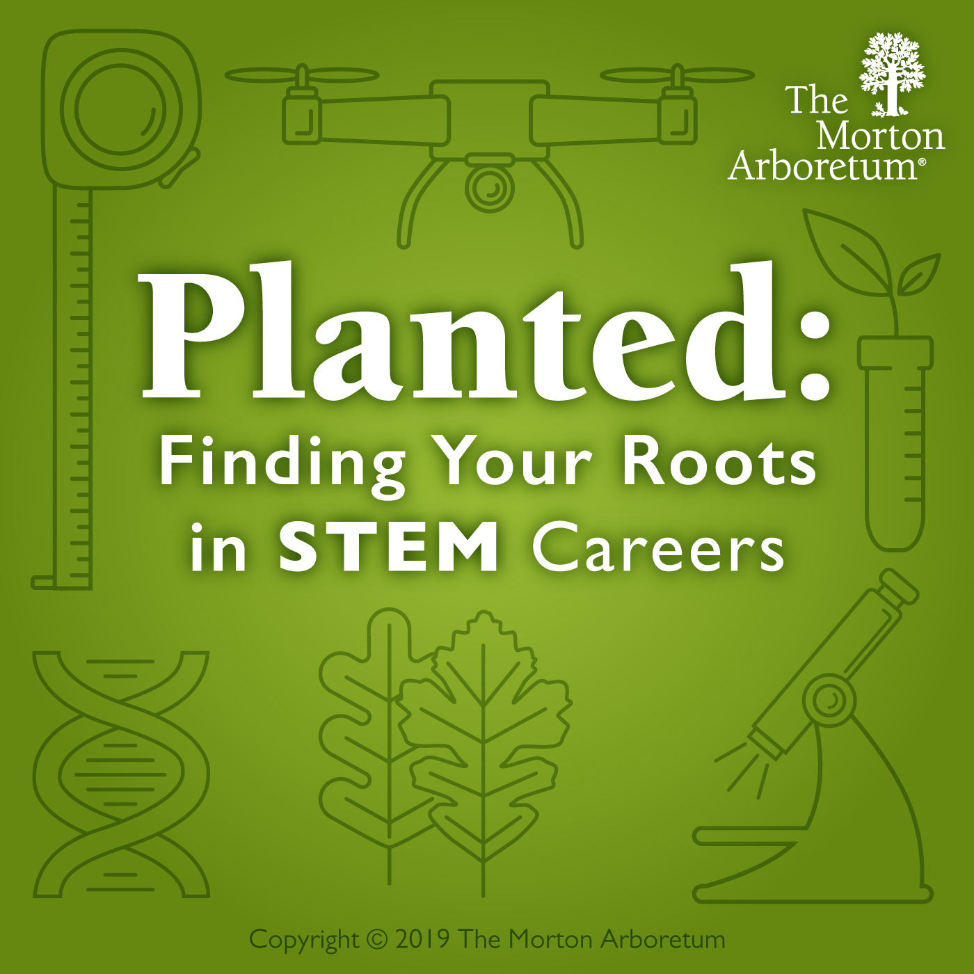 Green square with a microscope, leaf and test tube. Text Reads Planted: Finding Your Roots in STEM Careers.